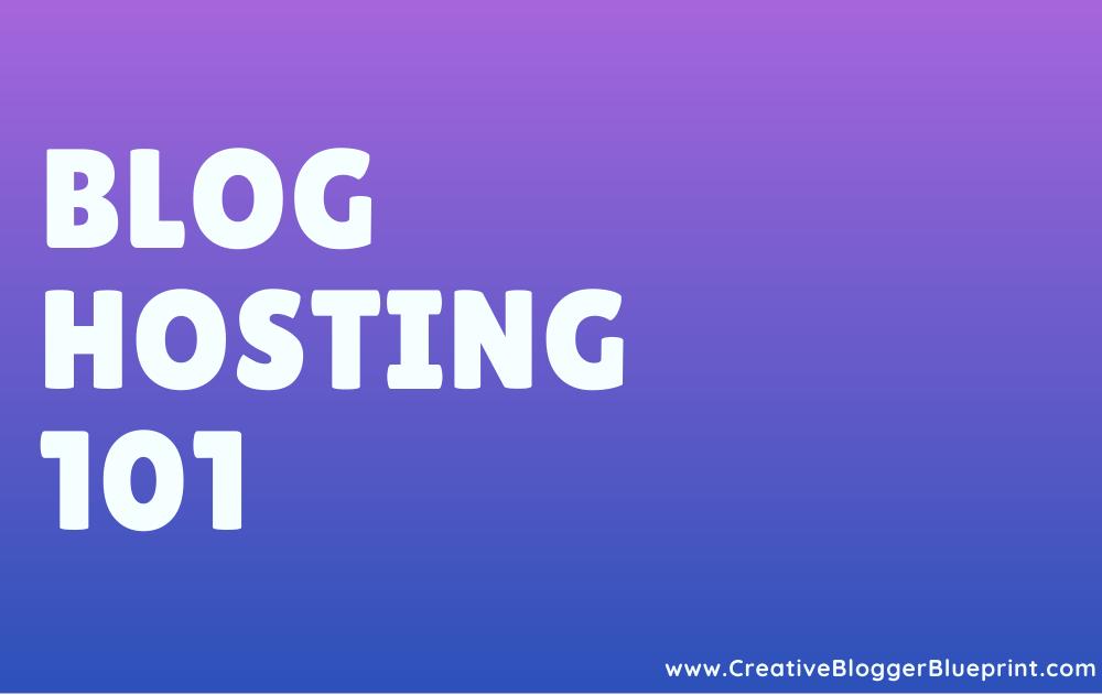 Blog Hosting 101