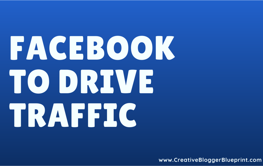 Facebook to Drive Traffic Graphic