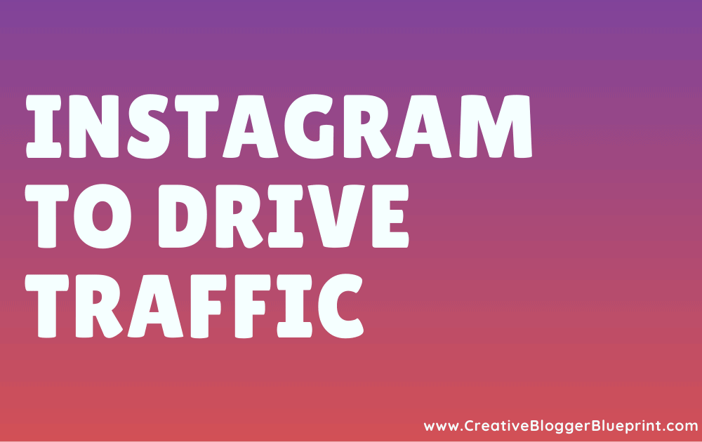 Instagram to Drive Traffic Graphic