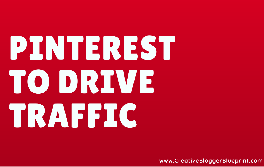 Pinterest to Drive Traffic Graphic
